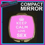 KEEP CALM LOVE SEX COMPACT LADIES METAL HANDBAG GIFT MIRROR
